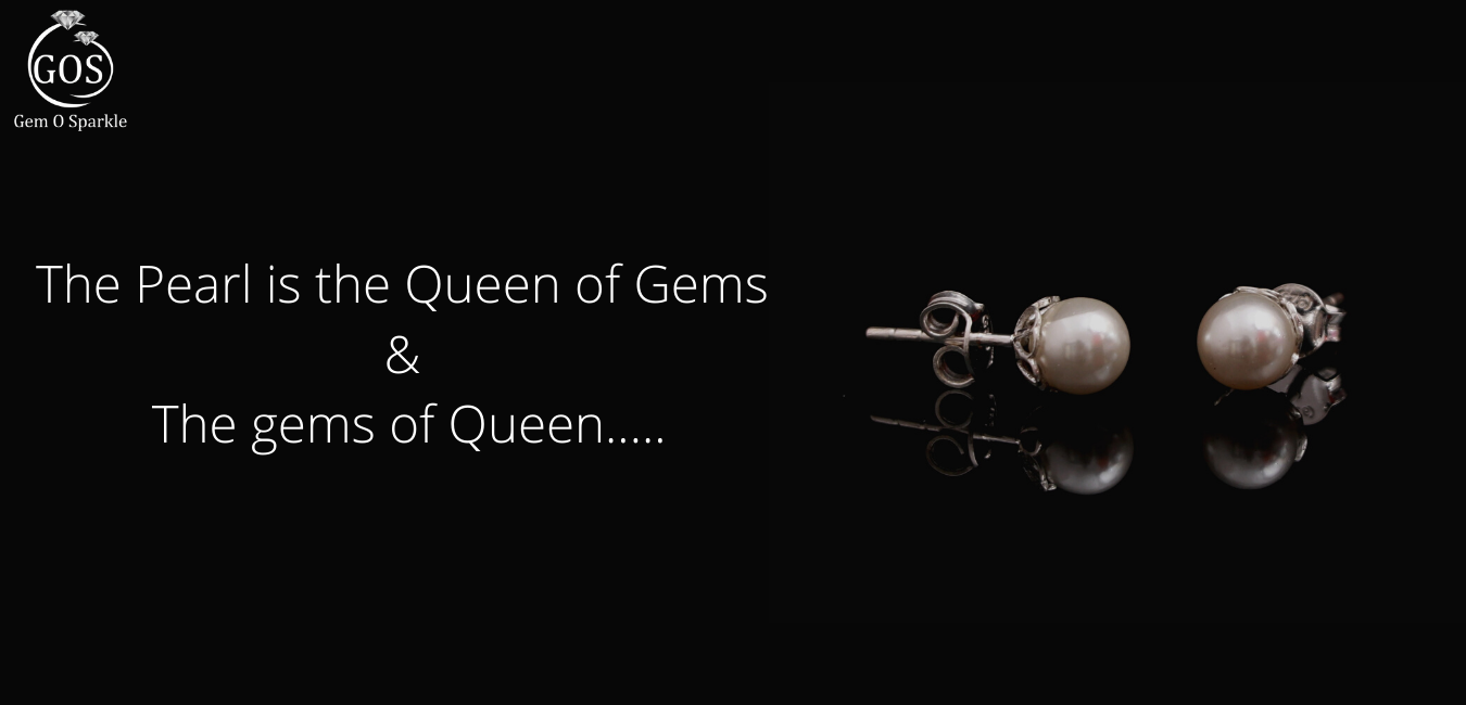 The Pearl is the Queen of Gems & The gems of Queen.....